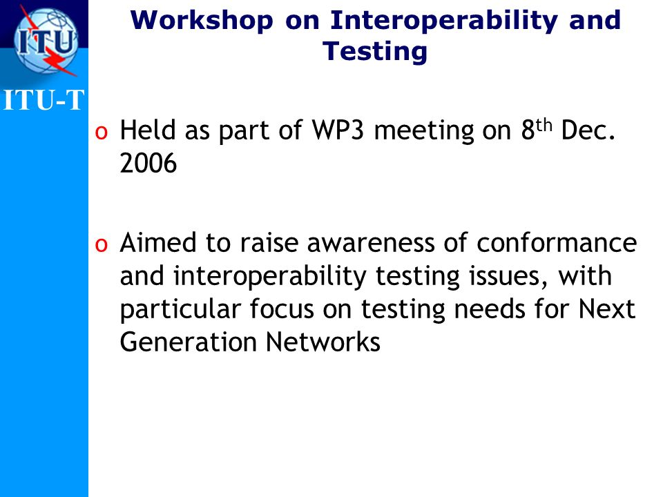 Workshop on Interoperability and Testing