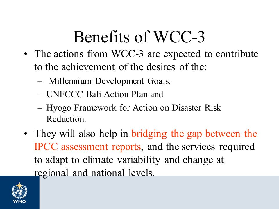 Benefits of WCC-3 The actions from WCC-3 are expected to contribute to the achievement of the desires of the:
