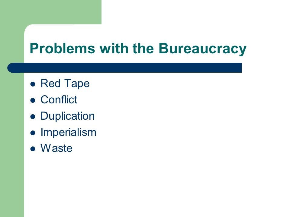 Problems with the Bureaucracy
