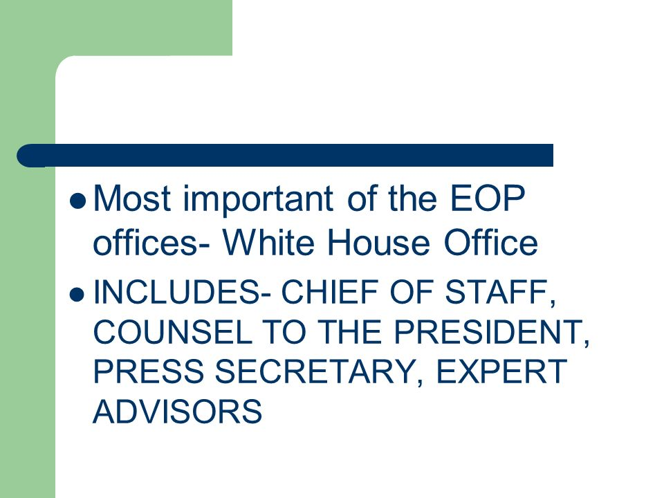 Most important of the EOP offices- White House Office