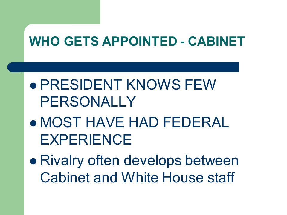 WHO GETS APPOINTED - CABINET