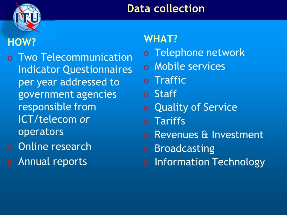 Data collection WHAT HOW Telephone network