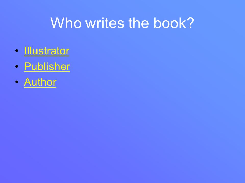 Who writes the book Illustrator Publisher Author