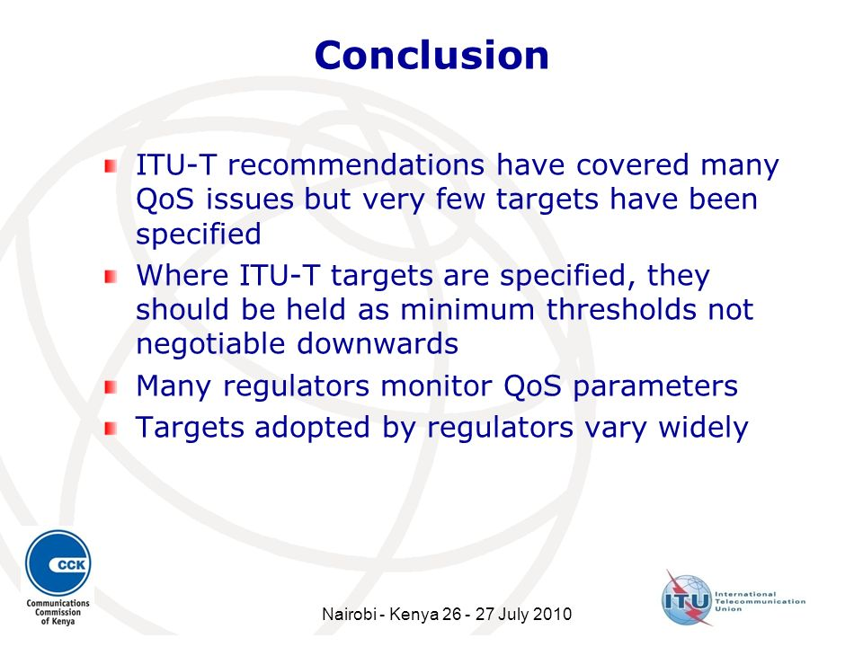 Conclusion ITU-T recommendations have covered many QoS issues but very few targets have been specified.