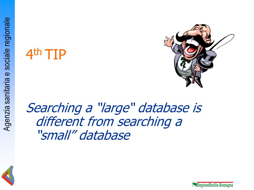 4th TIP Searching a large database is different from searching a small database