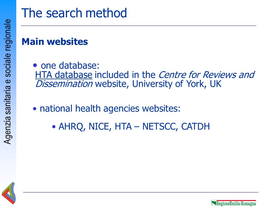 The search method Main websites. one database: HTA database included in the Centre for Reviews and Dissemination website, University of York, UK.