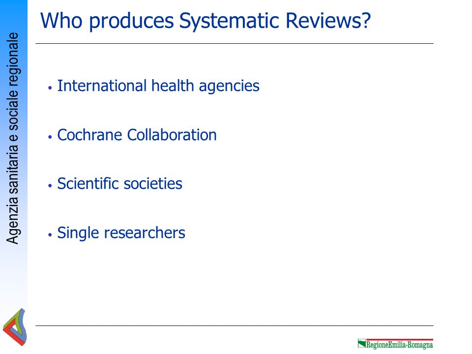 Who produces Systematic Reviews