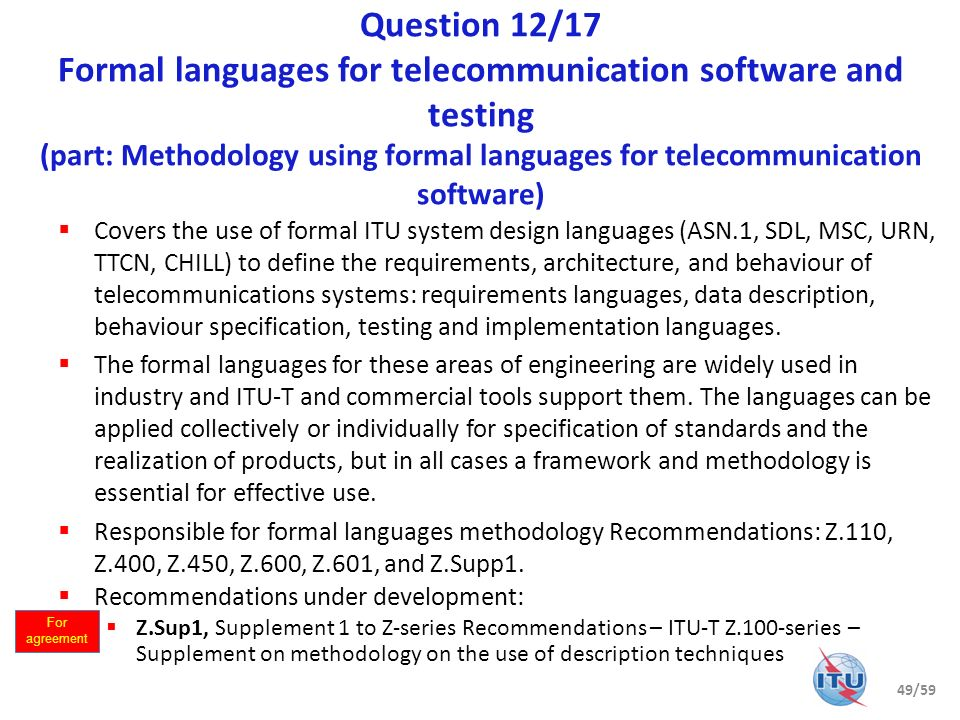 Question 12/17 Formal languages for telecommunication software and testing (part: Methodology using formal languages for telecommunication software)