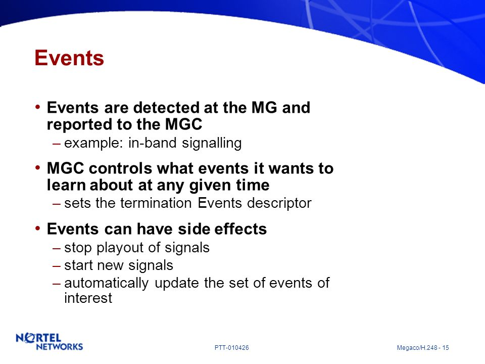 Events Events are detected at the MG and reported to the MGC