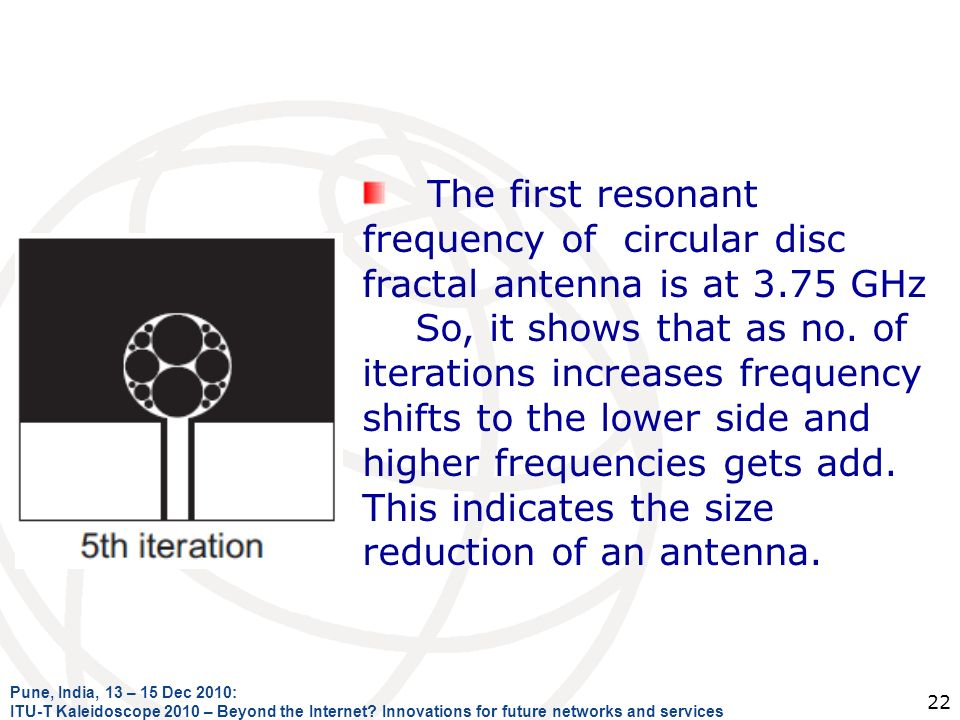 The first resonant frequency of circular disc fractal antenna is at 3
