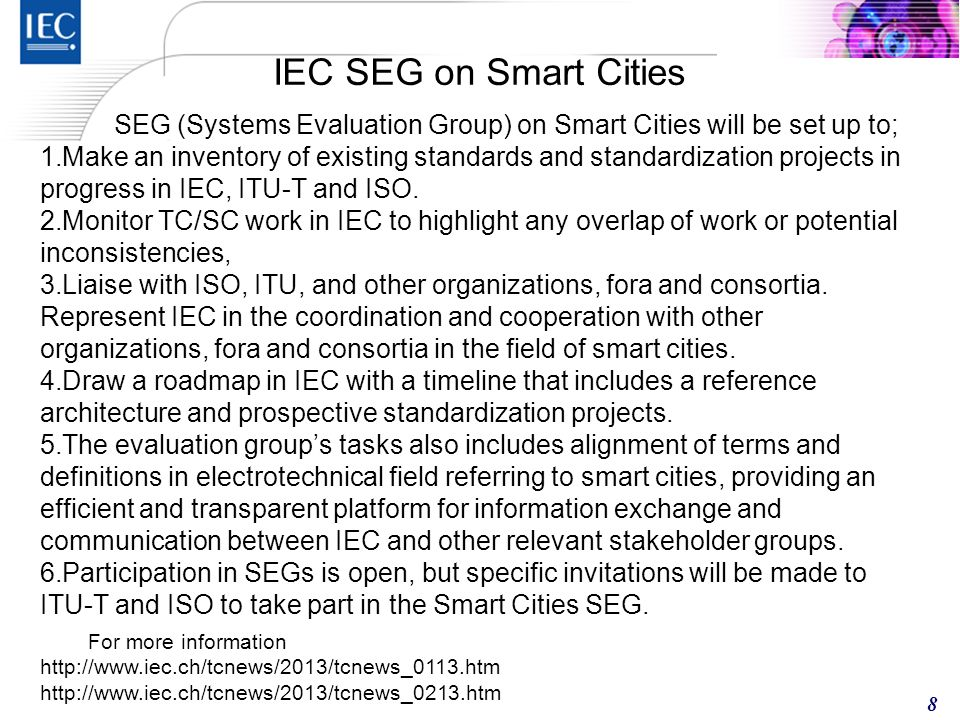 IEC SEG on Smart Cities SEG (Systems Evaluation Group) on Smart Cities will be set up to;