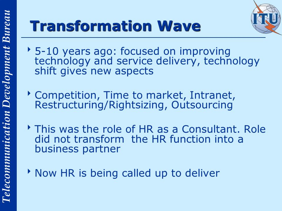 Transformation Wave 5-10 years ago: focused on improving technology and service delivery, technology shift gives new aspects.
