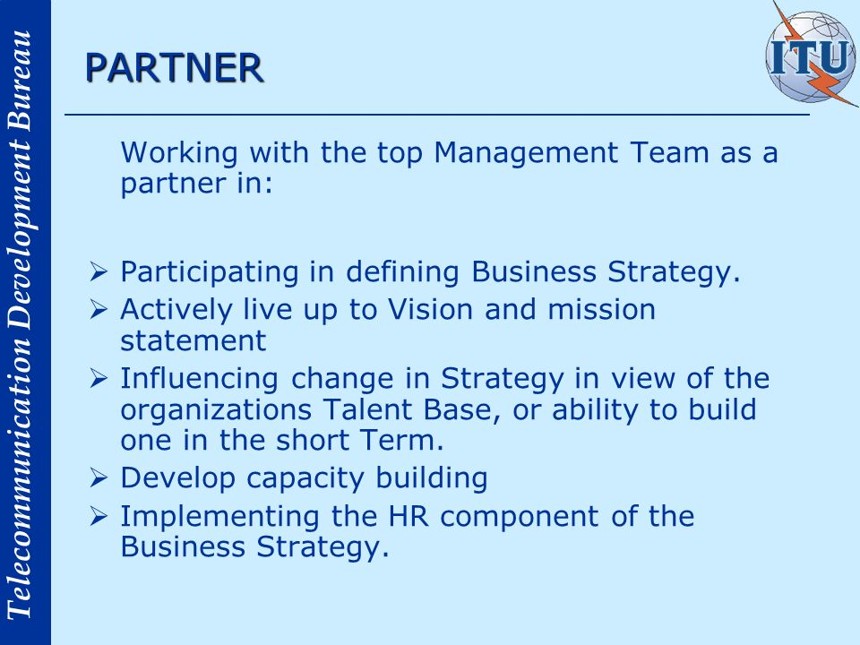 PARTNER Working with the top Management Team as a partner in: