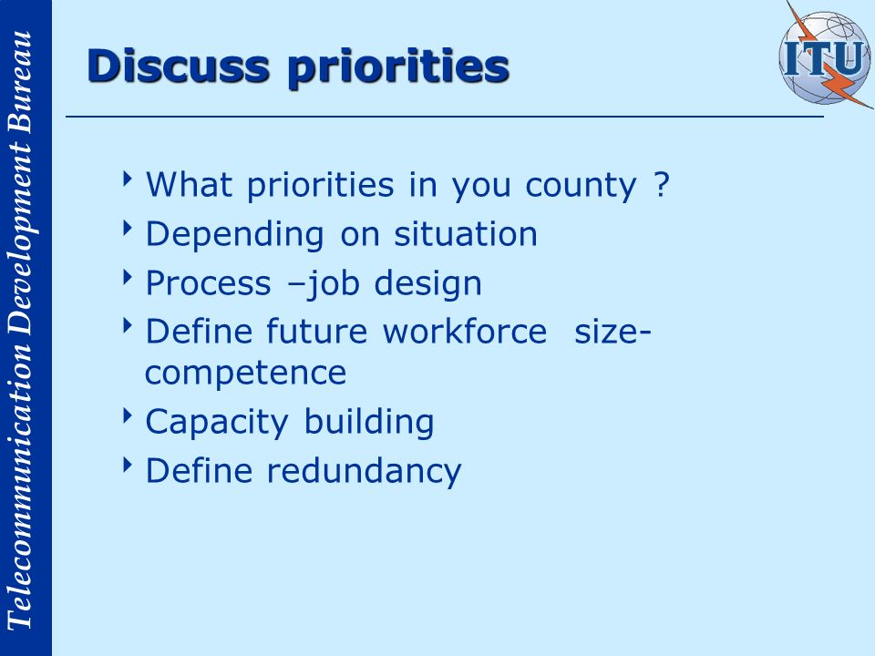 Discuss priorities What priorities in you county