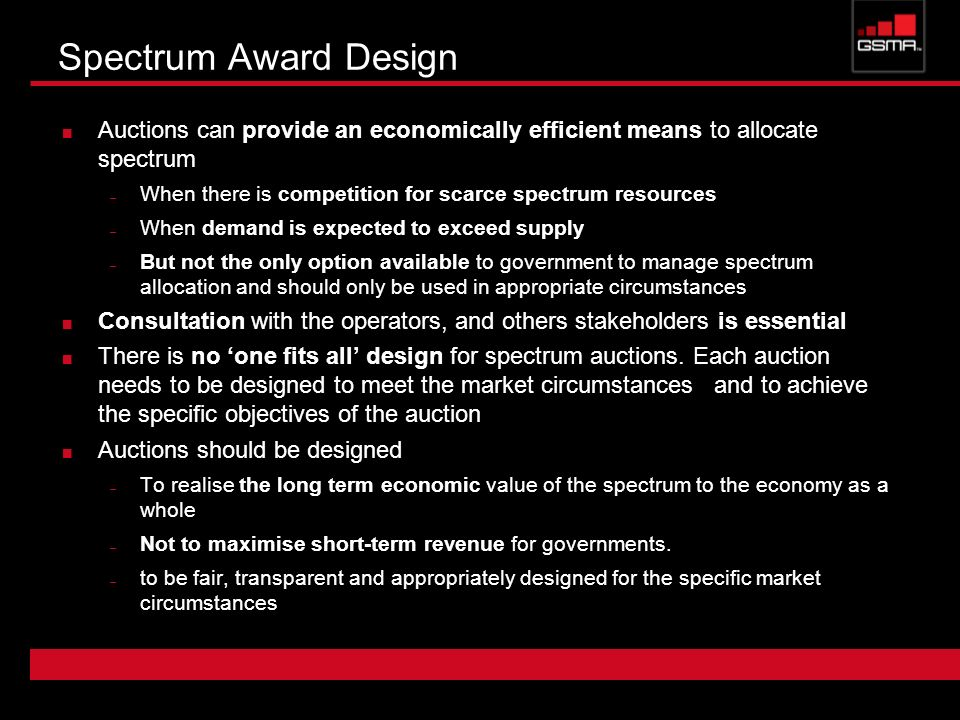 Spectrum Award Design Auctions can provide an economically efficient means to allocate spectrum.