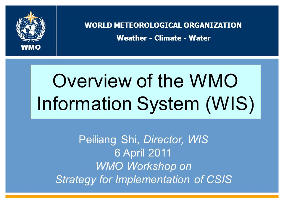 WORLD METEOROLOGICAL ORGANIZATION Weather - Climate - Water