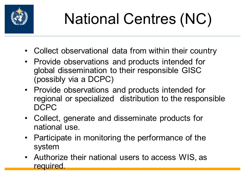 National Centres (NC) Collect observational data from within their country.