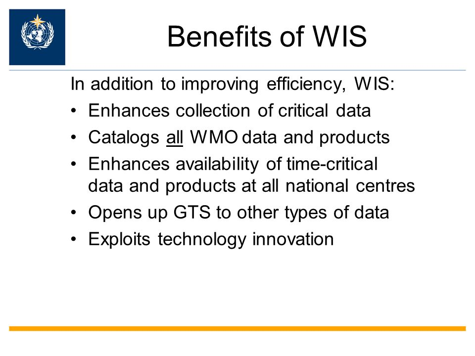 Benefits of WIS In addition to improving efficiency, WIS: