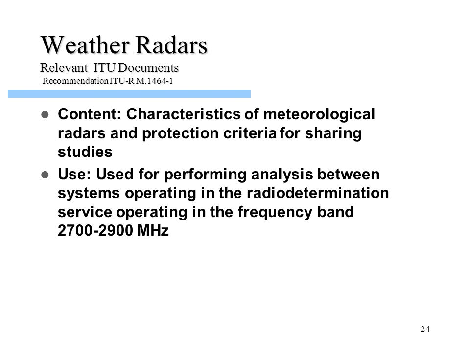 Weather Radars Relevant ITU Documents Recommendation ITU-R M.1464-1