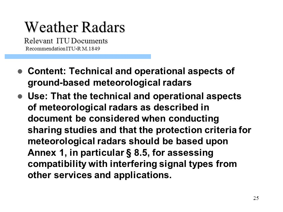 Weather Radars Relevant ITU Documents Recommendation ITU-R M.1849