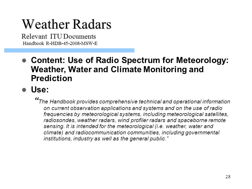 Weather Radars Relevant ITU Documents Handbook R-HDB-45-2008-MSW-E