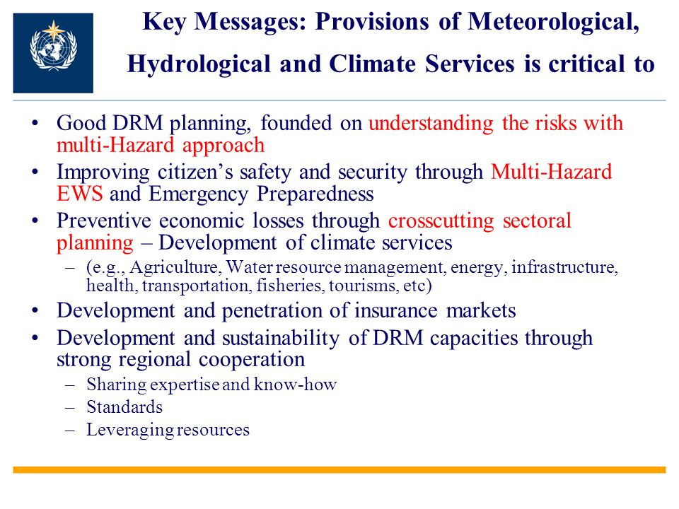 Key Messages: Provisions of Meteorological, Hydrological and Climate Services is critical to