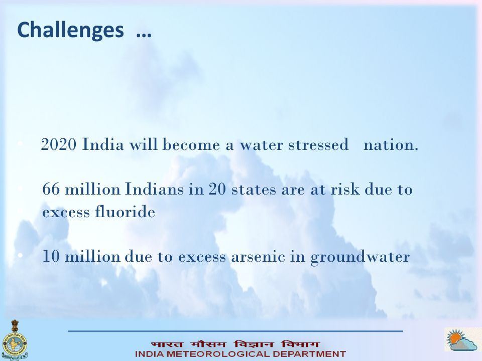 Challenges … 2020 India will become a water stressed nation.