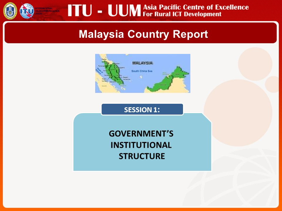Malaysia Country Report GOVERNMENT'S INSTITUTIONAL