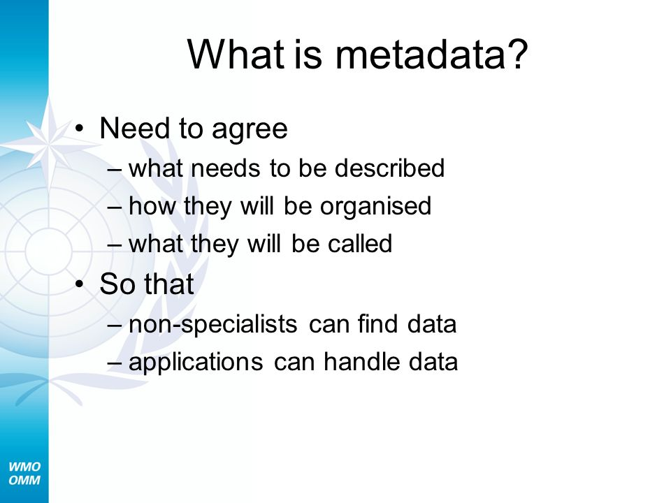 What is metadata Need to agree So that what needs to be described