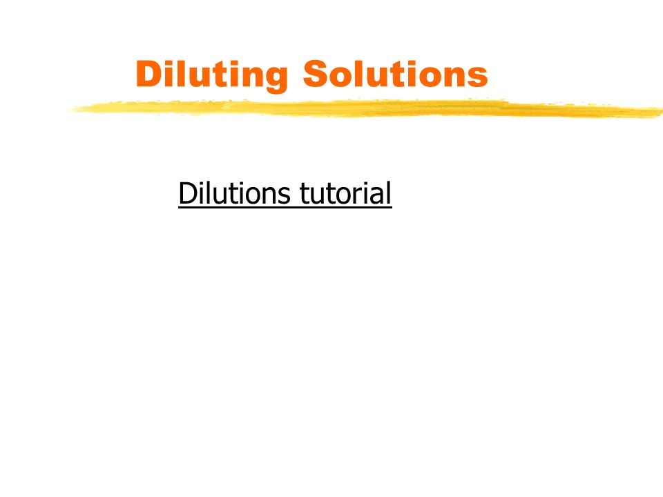 Diluting Solutions Dilutions tutorial