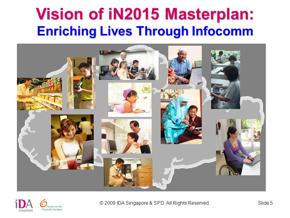 Vision of iN2015 Masterplan: Enriching Lives Through Infocomm