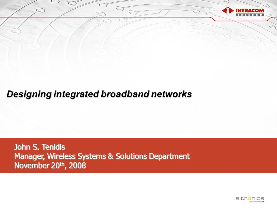 Designing integrated broadband networks