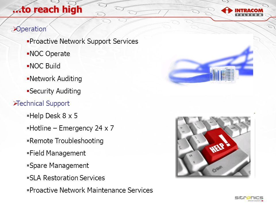 …to reach high Operation Proactive Network Support Services