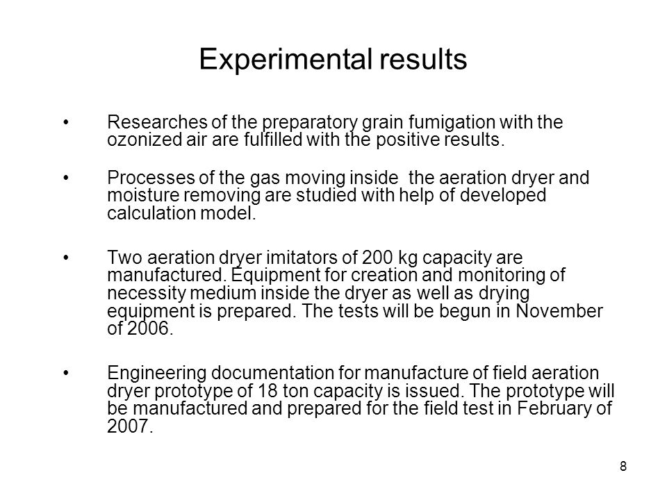 Experimental results Researches of the preparatory grain fumigation with the ozonized air are fulfilled with the positive results.