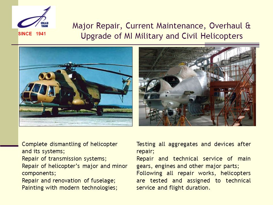 SINCE 1941 Major Repair, Current Maintenance, Overhaul & Upgrade of MI Military and Civil Helicopters.