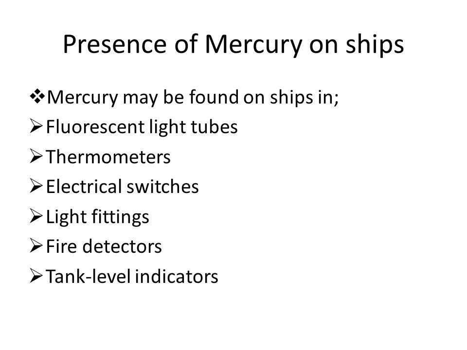 Presence of Mercury on ships