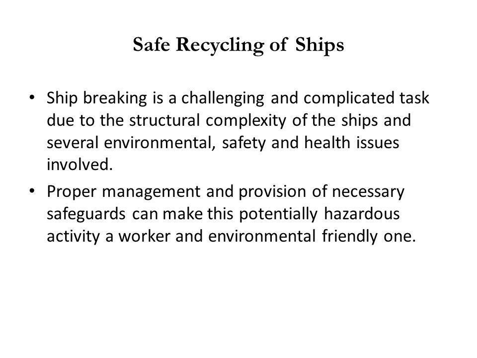 Safe Recycling of Ships