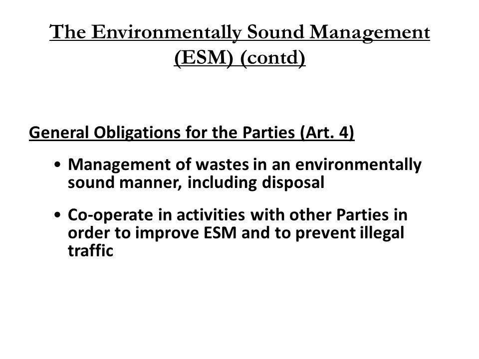 The Environmentally Sound Management (ESM) (contd)