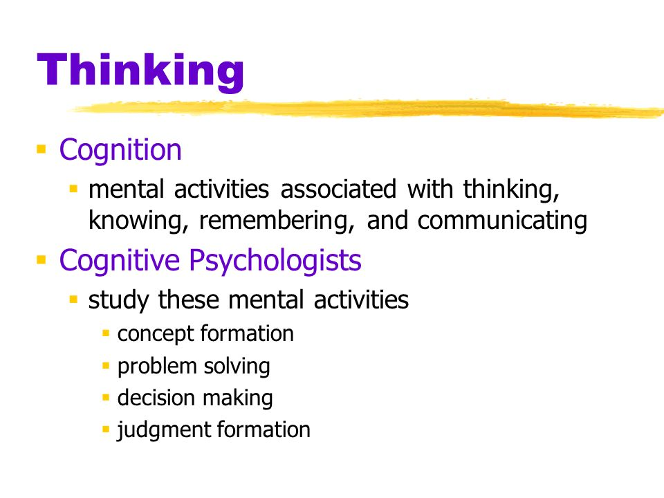 Thinking Cognition Cognitive Psychologists