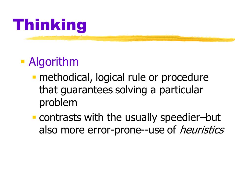 Thinking Algorithm. methodical, logical rule or procedure that guarantees solving a particular problem.