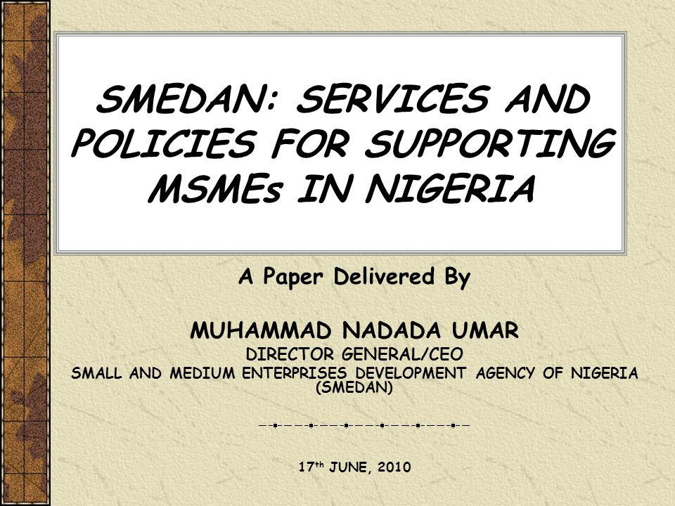 SMEDAN: SERVICES AND POLICIES FOR SUPPORTING MSMEs IN NIGERIA