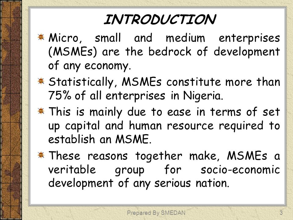 INTRODUCTION Micro, small and medium enterprises (MSMEs) are the bedrock of development of any economy.