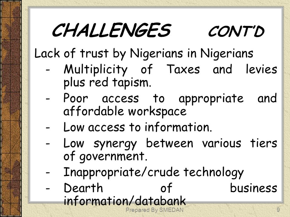 CHALLENGES CONT'D Lack of trust by Nigerians in Nigerians