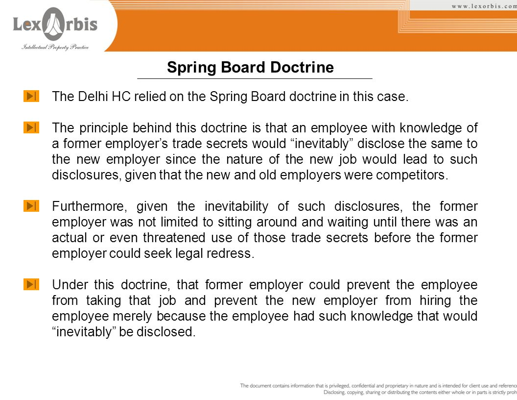 Spring Board Doctrine The Delhi HC relied on the Spring Board doctrine in this case.