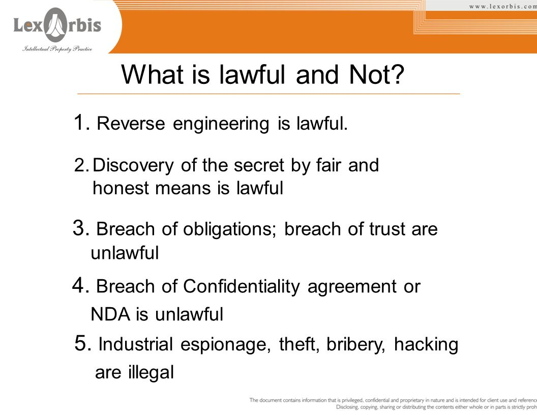 What is lawful and Not 1. Reverse engineering is lawful.