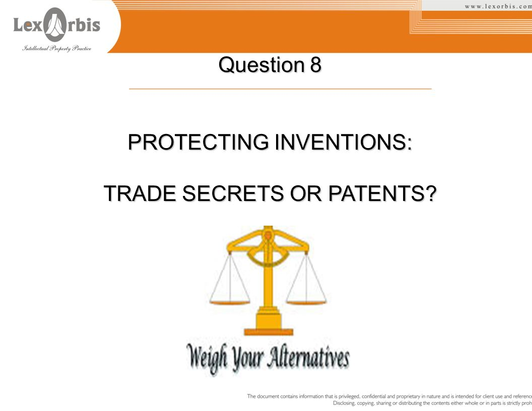 Question 8 PROTECTING INVENTIONS: TRADE SECRETS OR PATENTS