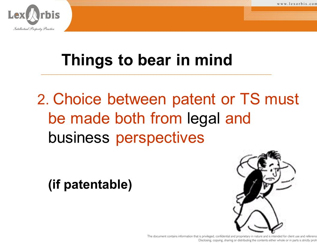 Things to bear in mind (if patentable)