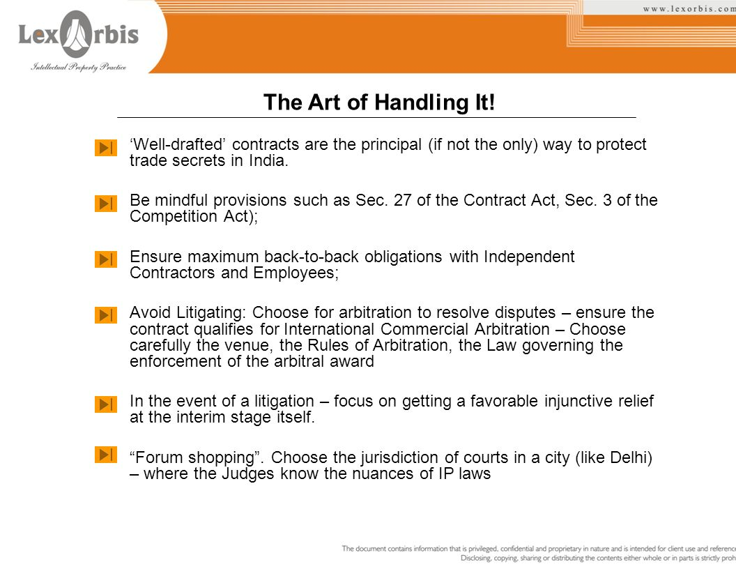 The Art of Handling It! 'Well-drafted' contracts are the principal (if not the only) way to protect trade secrets in India.