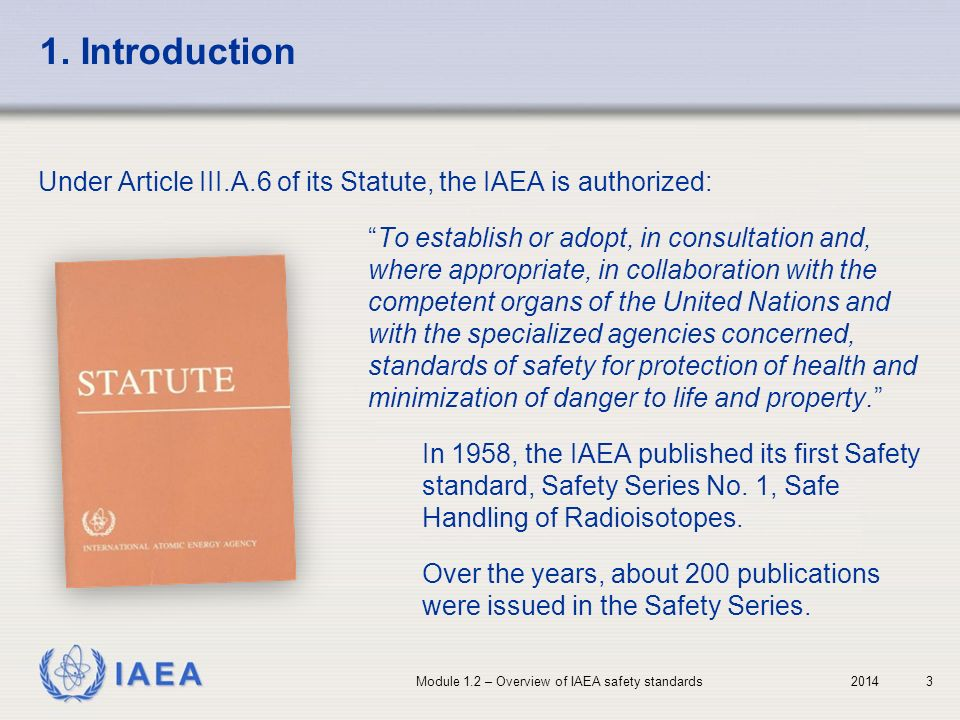 1. Introduction Under Article III.A.6 of its Statute, the IAEA is authorized: