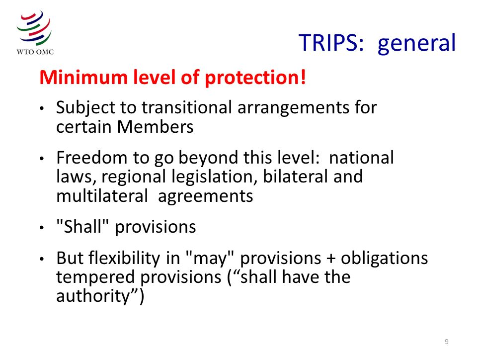 TRIPS: general Minimum level of protection!